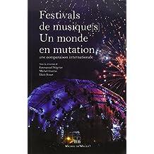 FESTIVALS DE MUSIQUES : UN MONDE EN MUTATION