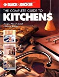 Home Depot Kitchen Design Black & Decker The Complete Guide to Kitchens: Design, Plan & Install a Dream Kitchen (Black & Decker Complete Guide)