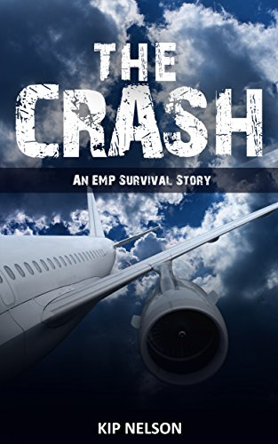 The Crash: An EMP Survival Story (EMP Crash Book 1) by [Nelson, Kip]