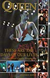 Queen: These Are the Days of Our Lives; The Essential Queen Biography: The Essential Queen Biography