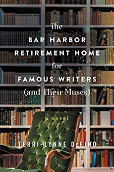 The Bar Harbor Retirement Home for Famous Writers (And Their Muses): A Novel by [DeFino, Terri-Lynne]