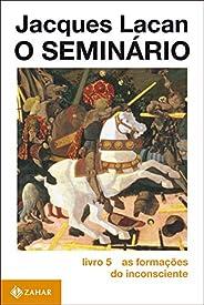 O Seminário, livro 5: As formações do inconsciente