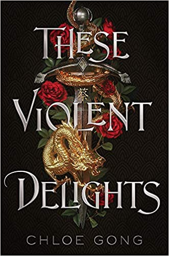 These Violent Delights - Chloe Gong