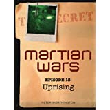 Martian Wars: Uprising (Episode 13)
