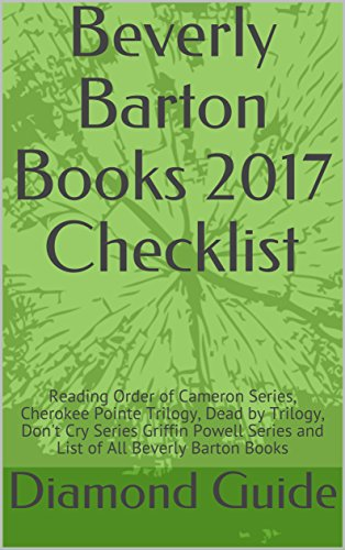 Beverly Barton Books 2017 Checklist: Reading Order of Cameron Series, Cherokee Pointe Trilogy, Dead by Trilogy, Don't Cry Series Griffin Powell Series and List of All Beverly Barton Books (Cherokee Check)