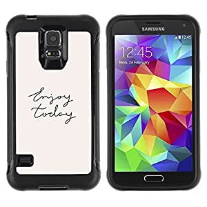 All-Round Hybrid Rubber Case Hard Cover Protective Accessory Compatible with SAMSUNG GALAXY S5 - enjoy today cursive hand written text