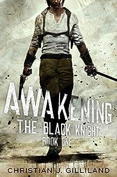 Awakening (The Black Knight Book 1) by [Gilliland, Christian J.]