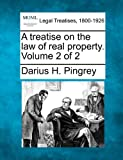 A Treatise on the Law of Real Property, Darius H. Pingrey, 1241002975