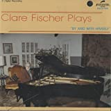 Clare Fischer Plays: By and With Himself