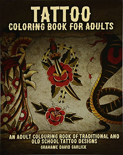 Tattoo Coloring Book for Adults: An... by Grahame David Garlick