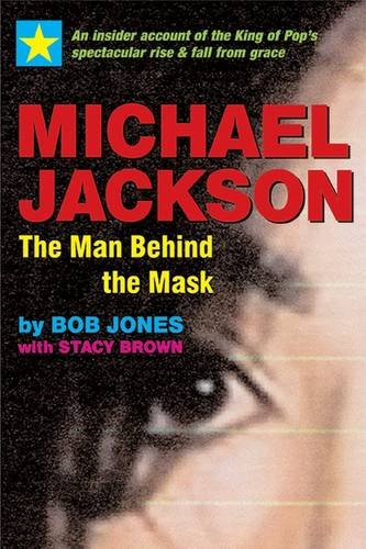 Michael Jackson: The Man Behind the Mask: An Insider's Story of the King of Pop PDF