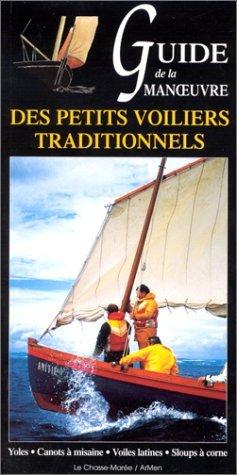 GUIDE DE LA MANOEUVRE DES PETITS VOILIERS TRADITIONNELS By COLLECTIF January 19,2001