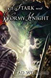 A Stark and Wormy Knight, Tad Williams, 1596064617