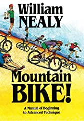 If you're looking for the ultimate mountain bike guide for the totally honed, welcome to William (Not Bill) Nealy's world.Nealy's expertise (acquired through years of crash and burn) enables him to translate hard-learned reflexes and instinct...