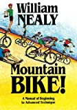 Mountain Bike!: A Manual of Beginning to Advanced Technique