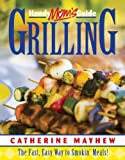 Handymom's Guide to Grilling: The Fast, Easy Way to Smokin' Meals!