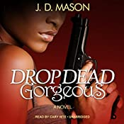 Drop Dead, Gorgeous | J. D. Mason