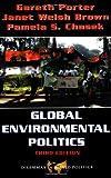 Global Environmental Politics, Gareth Porter and Janet Brown, 0813368456