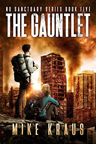 The Gauntlet - The Thrilling Post-Apocalyptic Survival Series: No Sanctuary Series - Book 5 by [Kraus, Mike]