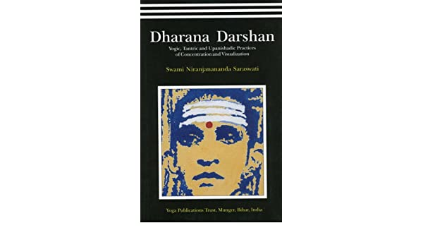 Dharana Darshan: Yogic, Tantric and Upanishadic Practices of ...