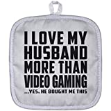 Designsify Wife Pot Holder, I Love My Husband More Than Video Gaming .He Bought Me This - Pot Holder, Heat Resistant Potholder, Best Gift for Girl, Her, Lady, Girlfriend from Husband