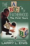 img - for The ABC's of Fatherhood: The First Years book / textbook / text book