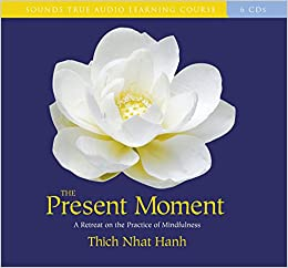 Amazon com: The Present Moment: A Retreat on the Practice of