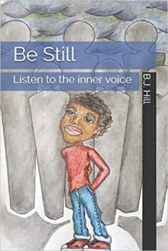Be Still: Listen to the inner voice: Mr  B J Hill, Mr