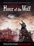 Front cover for the book Hour of the Wolf (Steam and Stone Saga Book 1) by Andrius B. Tapinas