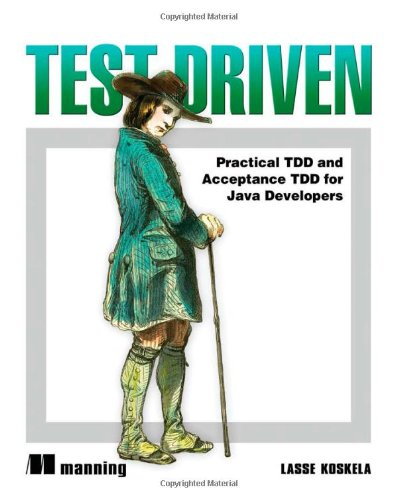 Test Driven: TDD and Acceptance TDD for Java Developers (Agile Unit Testing Best Practices)