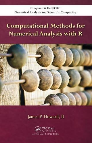 Computational Methods for Numerical Analysis with R (Chapman & Hall/CRC Numerical Analysis and Scientific Computing Series)