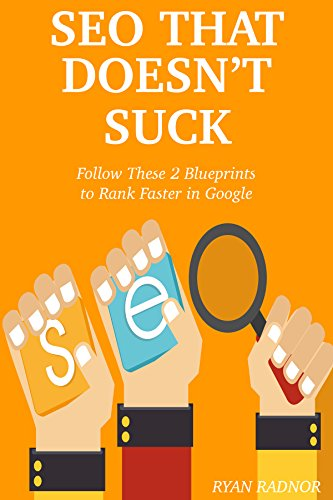 SEO THAT DOESN'T SUCK! (2016): Follow These 2 Blueprints to Rank Faster in Google