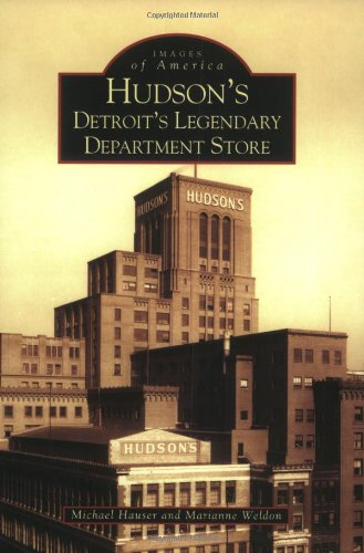 Hudson's:  Detroit's  Legendary  Department  Store   (MI)  (Images  of  America) (The Best Department Store)