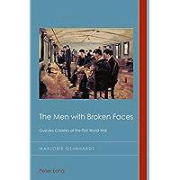The Men With Broken Faces: Gueules Cassées of the First World War