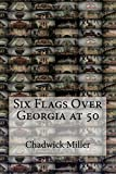 Six Flags Over Georgia at 50