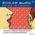Écoute audio - spécial prononciation. 3/2014: Französisch lernen Audio - Aussprache Hörbuch von  div. Gesprochen von:  div.