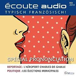 Écoute audio - spécial prononciation. 3/2014
