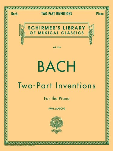 Bach Two-Part Inventions for the Piano (Schirmers Library of Musical Classics, Vol.379) (Tapa Blanda)