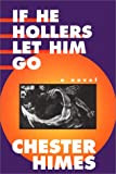 If He Hollers Let Him Go, Chester B. Himes, 1560250976