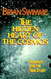 The Hidden Heart of the Cosmos: Humanity and the New Story (Ecology & Justice)