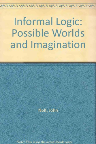 Informal Logic: Possible Worlds and Imagination