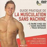 Guide pratique de la musculation sans machine (1DVD)