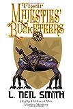 Their Majesties' Bucketeers - an Agot Edmoot Mav Murder Mystery, L. Neil Smith, 1612421482