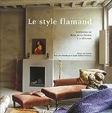 Image de Le Style Flamand: Intérieurs Du Nord De La France À La Zélande
