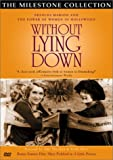 Without Lying Down - Frances Marion and the Power of Women in Hollywood