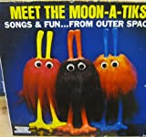 Meet The Moon-A-Tiks: Songs & Fun ... From Outer Space