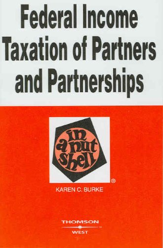Federal Income Taxation of Partners and Partnerships in a Nutshell (In a Nutshell (West Publishing)) (Nutshell Series)