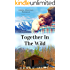 Together in the Wild (Alaska Adventure Romance Book 4)