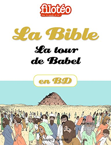 La Bible En BD, La Tour De Babel Filotéo French Edition