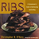 Ribs: A Connoisseur's Guide to Barbecuing and Grilling